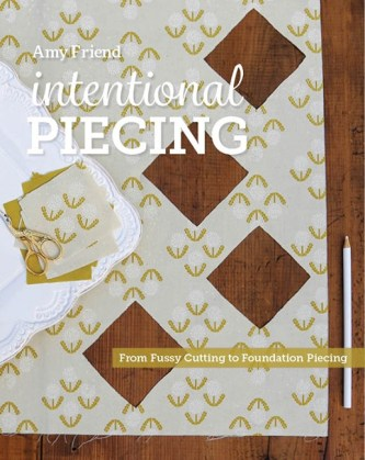 Intentional Piecing by Amy Friend