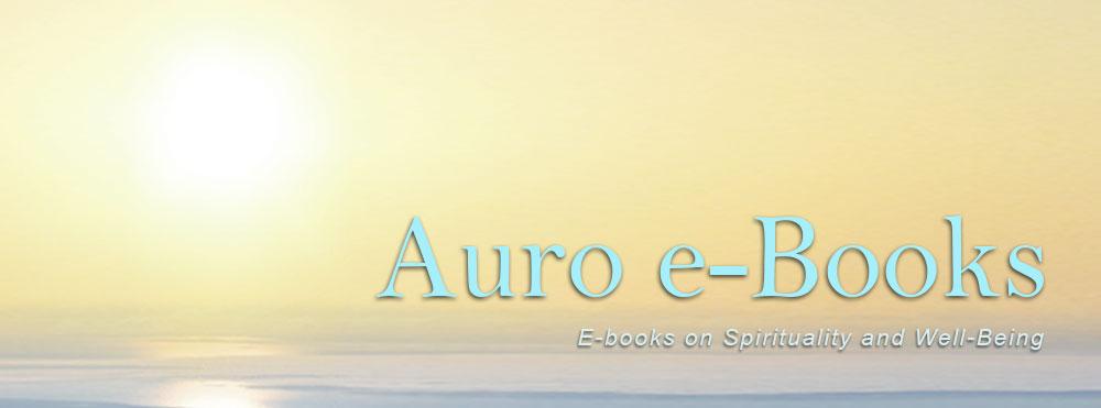 Welcome to Auro e-Books: e-Books on Spirituality and Well-Being