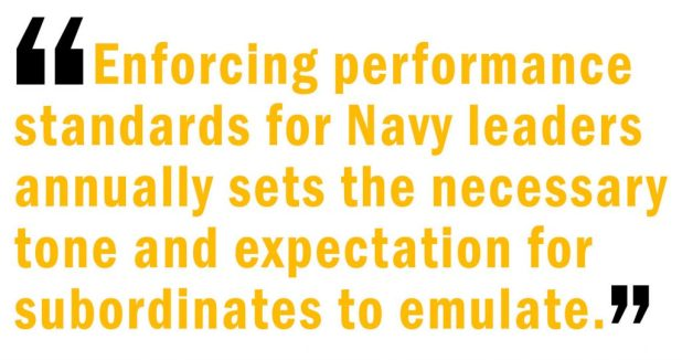 Enforcing performance standards for Navy leaders annually sets the necessary tone and expectation for subordinates to emulate.