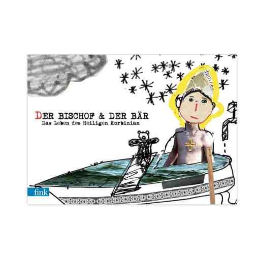 Buch, Der Bischof und der Bär, Das Leben des Heiligen Korbinian als modernes Kinderbuch