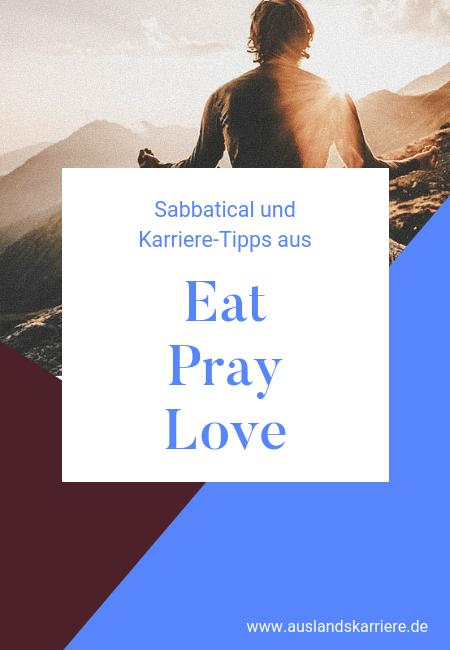 Sabbatical und Karriere-Tipps aus Eat Pray Love