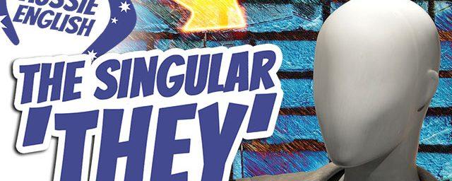 AE 390 – Grammar in Plain English: The Singular They