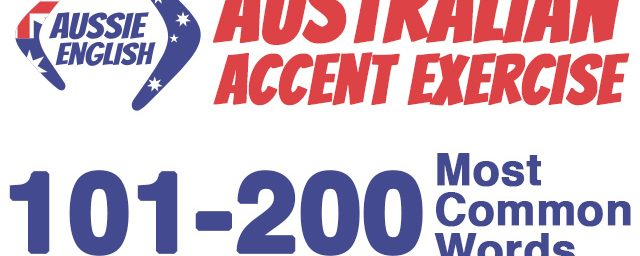 AE 367: 101-200 Most Common Words – Australian Accent Pronunciation Exercise