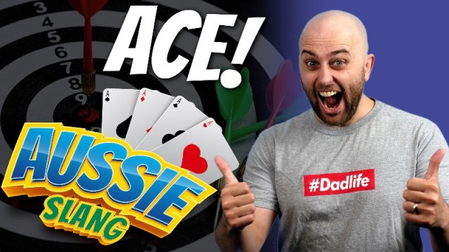 pete smissen, host aussie english podcast, australian expression ace, meaning, aussie slang