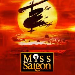 Miss Saigon.