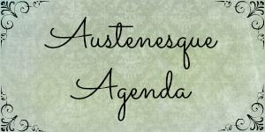 Austenesque Agenda