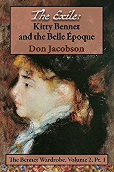 The Exile: Kitty Bennet and the Belle Époque by Don Jacobson