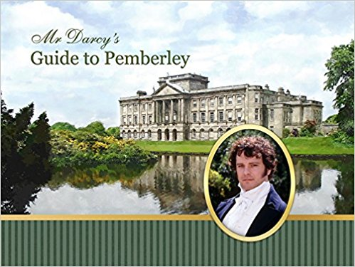 Mr. Darcy's Guide to Pemberley by J.B. Grantham