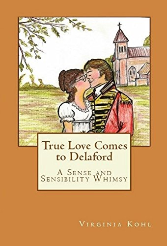 True Love Comes to Delaford by Virginia Kohl