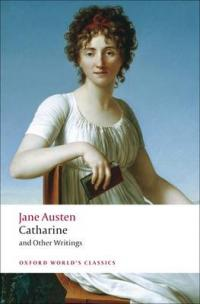 Catharine and Other Writings, by Jane Austen (Oxford World's Classics) 2009