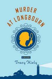 Murder at Longbourn, by Tracy Kiely (2009)