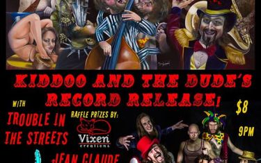 Kiddoo and the Dude CD Release Party w. Jean-Claude Van Jamme + Trouble in the Streets + Crash Alchemy hosted by Element615, raffle Priz…