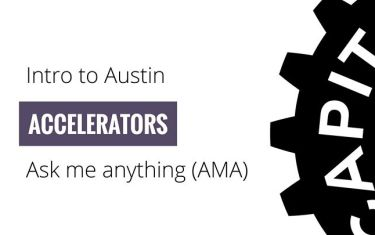 Intro to Austin Accelerators #AMA (Ask Me Anything)