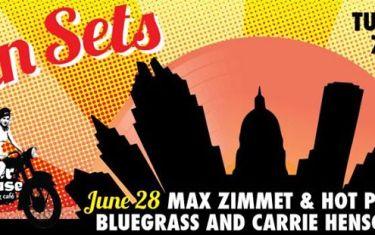 Sun Sets Presents: Max Zimmet & Hot Pickin' Bluegrass and Carrie Henschell