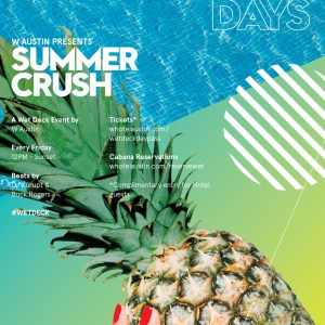 W Austin Presents SUMMER CRUSH // Every Friday 12 pm – Sunset