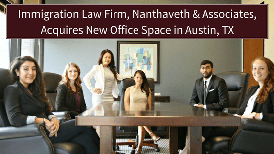 Immigration Law Firm, Nanthaveth & Associates, Acquires New Office Space in Austin, TX | Nanthaveth & Associates