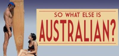 So what else is Australian
