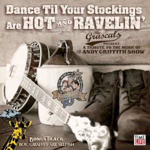 Grascals, Dance 'til Your Stockings are Hot and Ravelin'