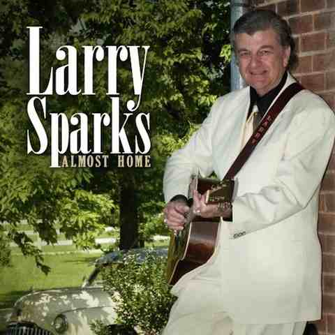 Larry Sparks – Almost Home