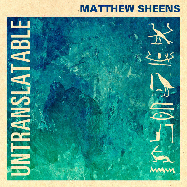 Matthew Sheens Untranslateable
