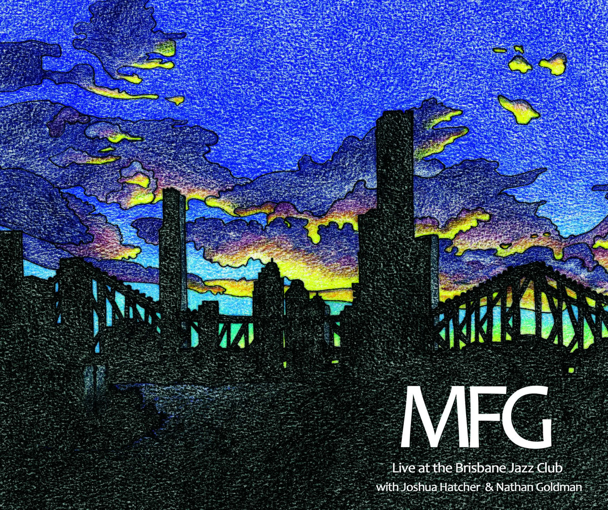 REVIEW: MFG - Live at the Brisbane Jazz Club