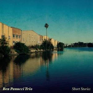Cover of Ben Panucci Trio CD Short Stories - river with buildings lining the bank