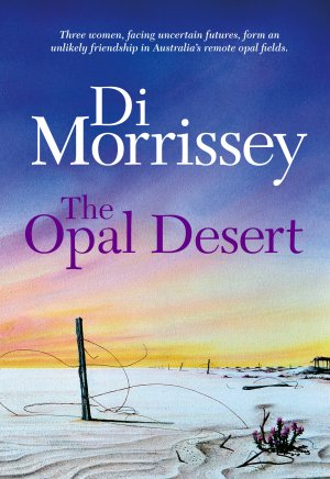 The Opal Desert by Di Morrisey