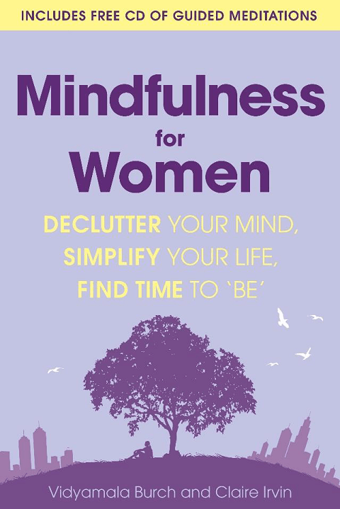 Mindfulness for Women by Vidyamala Burch & Claire Irvin