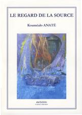 Le Regard de la source. Bordeaux: Ana Editions, 2005. (158p.). ISBN: 2 915368 05 8. Roman.
