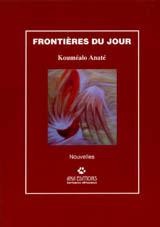 Frontières du jour. Bordeaux : Ana éditions, 2004. (142p.). ISBN: 2 915368 01 5. Nouvelles.
