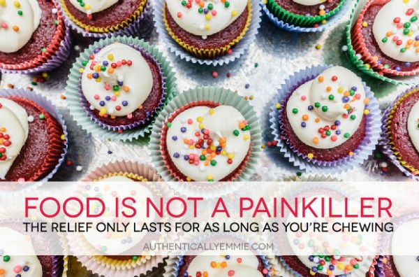 Food is not a painkiller. The relief only lasts for as long as you're chewing.