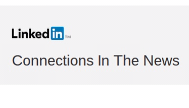 "LinkedIn's ""Your Connections in the News"" emails and notifications connect ""traditional"" media with social media"