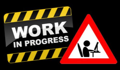 WiP - Work in Progress