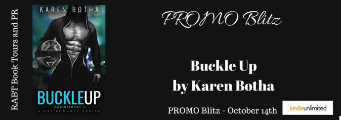 Buckle Up by Karen Botha - PROMO Blitz - October 14th RABT Book Tours and PR_zpsdnoiaxpc