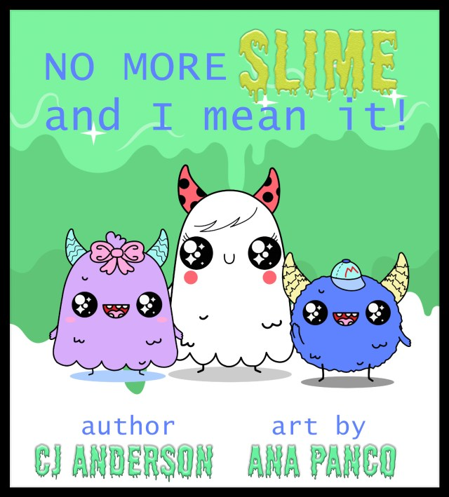 No More Slime and I Mean It