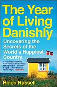 Cover of The Year of Living Danishly by Helen Russell