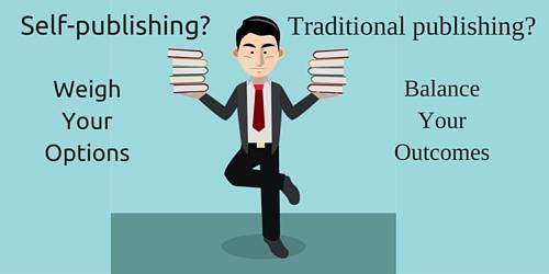 Self-publishing? Traditional publishing?