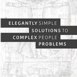 Book Review: Elegantly Simple Solutions to Complex People Problems