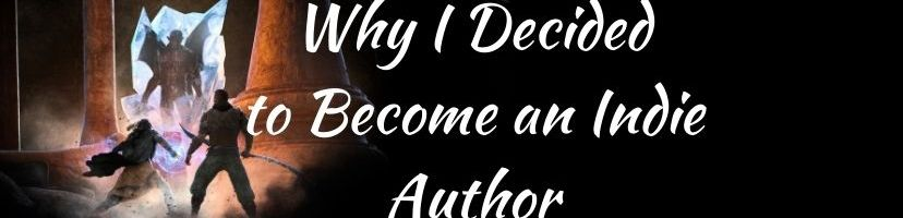 Why I Decided to Become an Indie Author