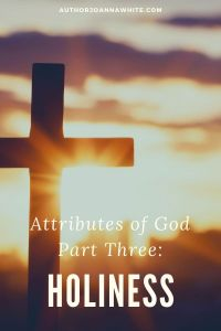 Attributes of God Part Three: Holiness