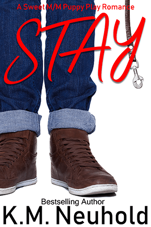 Stay by KM Neuhold - Puppy Play Gay Romance Book Cover