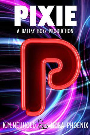Pixie by KM Neuhold and Nora Phoenix - Gay Romance Novel ebook cover