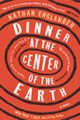 Dinner at the Center of the Earth by Chiara Barzini