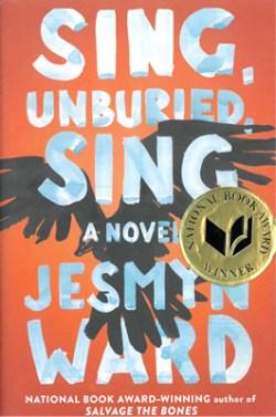 Sing, Unburied, Sing, a novel by Jesmyn Ward
