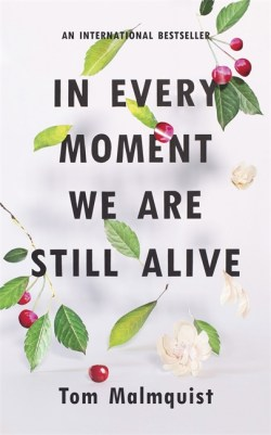 In Every Moment We are Still Alive, Malmquist