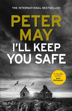 I'll Keep You Safe by Peter May