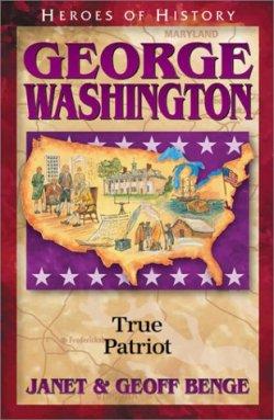 George Washington True Patriot
