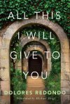 All This I will Give to You by Dolores Redondo