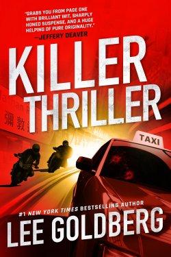 Killer Thriller by Lee Goldberg
