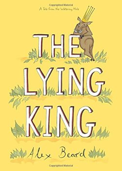 The Lying King by Alex Beard